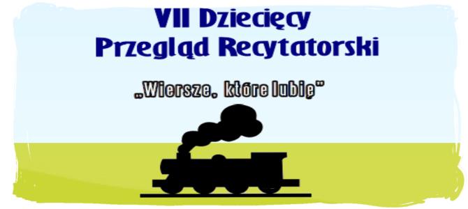 """VII Dziecięcy Przegląd Recytatorski """"Wiersze, które lubię"""""""